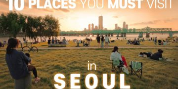 10 places you must go to in Seoul